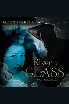 River of glass : a Jared McKean mystery / by Jaden Terrell.