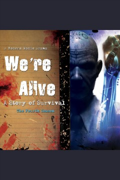 We're alive : a story of survival, the fourth season / Kc Wayland. - Kc Wayland.