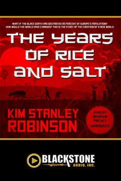 The years of rice and salt /  by Kim Stanley Robinson.