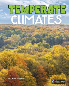 Temperate climates /  by Cath Senker.