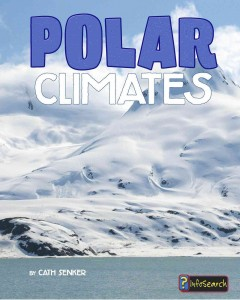 Polar climates /  by Cath Senker.