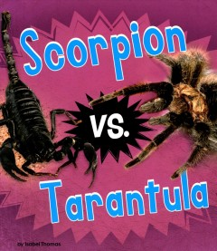 Scorpion vs. tarantula /  Isabel Thomas. - Isabel Thomas.
