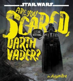 Are you scared, Darth Vader? /  by Adam Rex. - by Adam Rex.