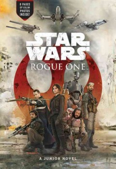 Rogue One : a junior novel / written by Matt Forbeck. - written by Matt Forbeck.