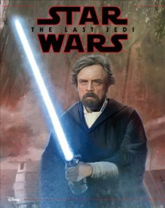 Star Wars, the last Jedi /  adapted by Elizabeth Schaeffer ; illustrations by Brian Rood ; based on the screenplay by Rian Johnson.