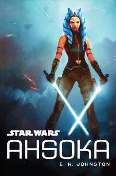 Star Wars Ahsoka /  E.K. Johnston.