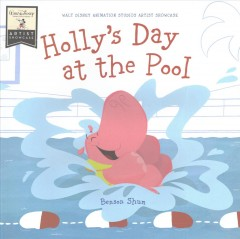 Holly's day at the pool /  concept and pictures by Benson Shum ; words by Carol Arrow.