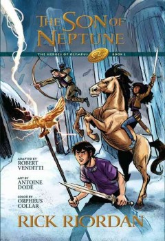 The son of Neptune : the graphic novel / by Rick Riordan ; adapted by Robert Venditti ; art by Antoine Dodé ; color by Orpheus Collar ; lettering by Chris Dickey. - by Rick Riordan ; adapted by Robert Venditti ; art by Antoine Dodé ; color by Orpheus Collar ; lettering by Chris Dickey.