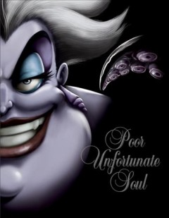 Poor unfortunate soul : a tale of the sea witch / by Serena Valentino. - by Serena Valentino.