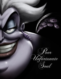 Poor unfortunate soul : a tale of the sea witch / Serena Valentino.