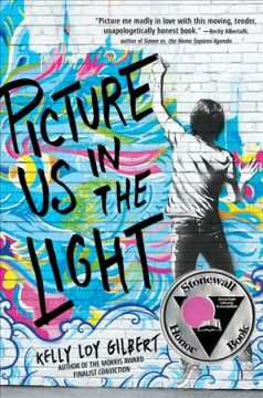 Picture us in the light /  Kelly Loy Gilbert. - Kelly Loy Gilbert.