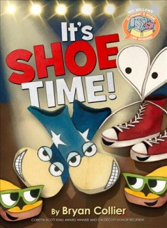 It's shoe time! /  by [Mo Willems and] Bryan Collier. - by [Mo Willems and] Bryan Collier.