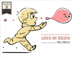 Catch my breath /  written & illustrated by Paul Briggs.