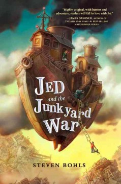 Jed and the junkyard war /  Steven Bohls. - Steven Bohls.