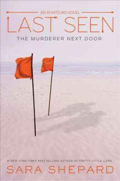 Last seen : the murderer next door / Sara Shepard. - Sara Shepard.