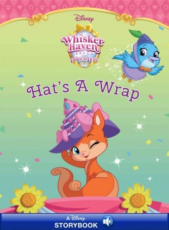 Hat's a wrap /  by Kathy Ellen Davis ; illustrated by the Disney Storybook Art Team. - by Kathy Ellen Davis ; illustrated by the Disney Storybook Art Team.