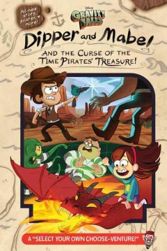 Dipper and Mabel and the curse of the time pirates' treasure! /  written by Jeffrey Rowe ; additional story by Alex Hirsch ; art by Emmy Cicierega. - written by Jeffrey Rowe ; additional story by Alex Hirsch ; art by Emmy Cicierega.