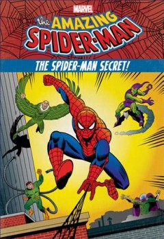 The amazing Spider-Man : the Spider-Man secret! / written by Steve Behling ; illustrated by Dan Panosian ; cover art by Juan Ortiz. - written by Steve Behling ; illustrated by Dan Panosian ; cover art by Juan Ortiz.