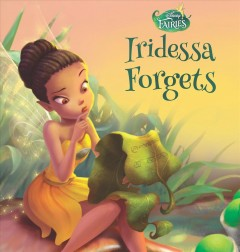 Iridessa forgets /  written by Christy Webster.