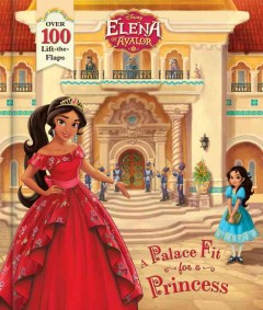 Elena of Avalor : a palace fit for a princess / written by Nancy Parent ; illustrated by Character Building Studio and the Disney Storybook Art Team.