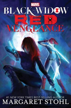 Black Widow : red vengeance / by Margaret Stohl.