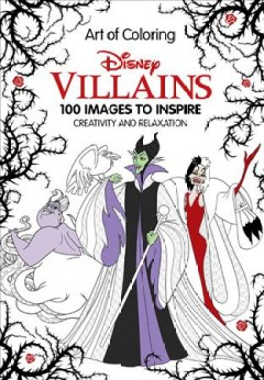 Disney villains : 100 images to inspire creativity and relaxation.