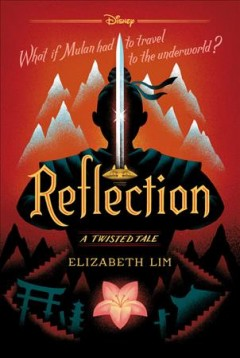 Reflection : a twisted tale / Elizabeth Lim. - Elizabeth Lim.