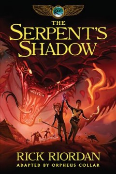 The serpent's shadow : the graphic novel  / Rick Riordan ; adapted and illustrated by Orpheus Collar ; lettered by Chris Dickey.