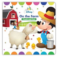 On the farm : touch-and-feel / written by Nancy Parent ; illustrated by Jerrod Maruyama. - written by Nancy Parent ; illustrated by Jerrod Maruyama.