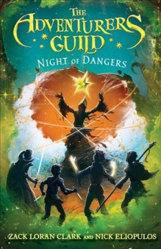 Night of dangers /  Zack Loran Clark and Nick Eliopulos. - Zack Loran Clark and Nick Eliopulos.