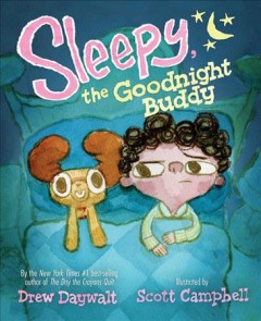 Sleepy, the goodnight buddy /  by Drew Daywalt ; illustrated by Scott Campbell.