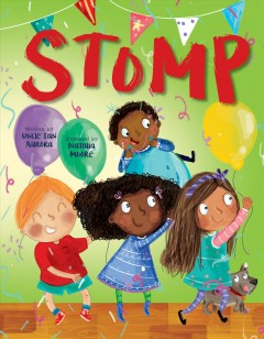 Stomp /  written by Uncle Ian Aurora ; illustrated by Natalia Moore. - written by Uncle Ian Aurora ; illustrated by Natalia Moore.