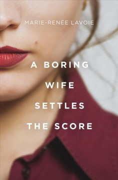 A boring wife settles the score.
