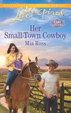 Her small-town cowboy /  Mia Ross.