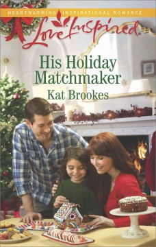 His holiday matchmaker /  Kat Brookes. - Kat Brookes.