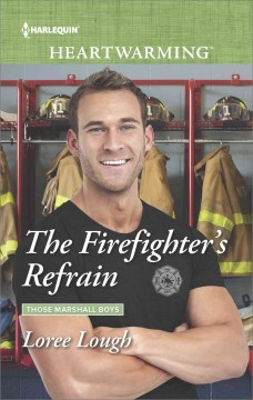 The Firefighter's refrain /  Loree Lough.