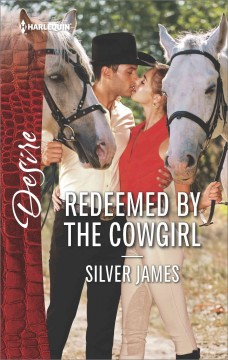Redeemed by the cowgirl /  Silver James.