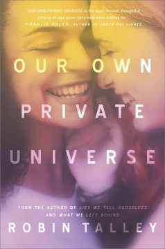 Our own private universe /  Robin Talley.