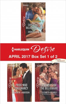 Harlequin desire April 2017 : box set 1 of 2 / Andrea Laurence, Sarah M. Anderson, Elizabeth Bevarly.