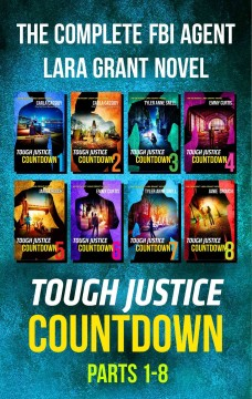 Tough justice : countdown complete collection / Carla Cassidy, Tyler Anne Snell, Emmy Curtis, and Janie Crouch.