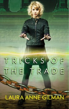 Tricks of the trade /  Laura Anne Gilman.