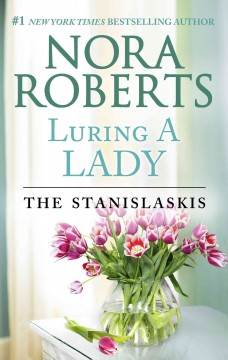 Luring a lady /  Nora Roberts.