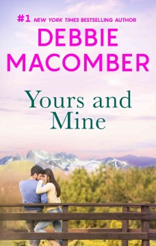 Yours and mine /  Debbie Macomber.