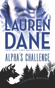 Alpha's challenge /  by Lauren Dane.