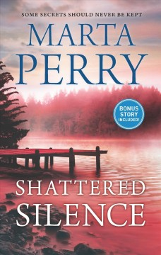 Shattered silence /  Marta Perry.