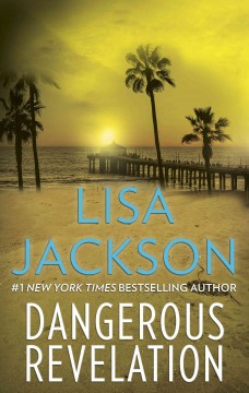 Dangerous revelations /  Lisa Jackson.