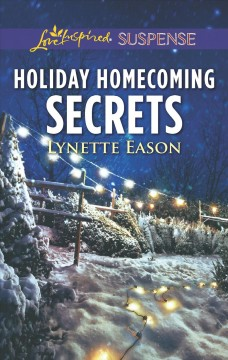 Holiday homecoming secrets /  Lynette Eason. - Lynette Eason.