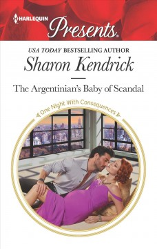 The argentinian's baby of scandal /  Sharon Kendrick.
