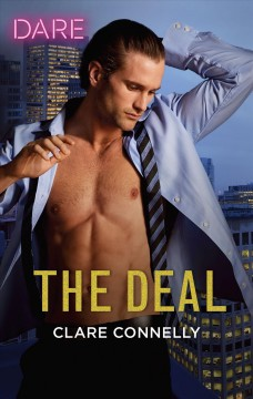 The deal : A Sexy Billionaire Romance / Clare Connelly. - Clare Connelly.