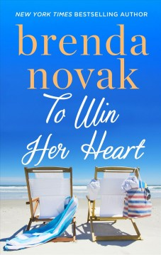 To win her heart /  Brenda Novak. - Brenda Novak.